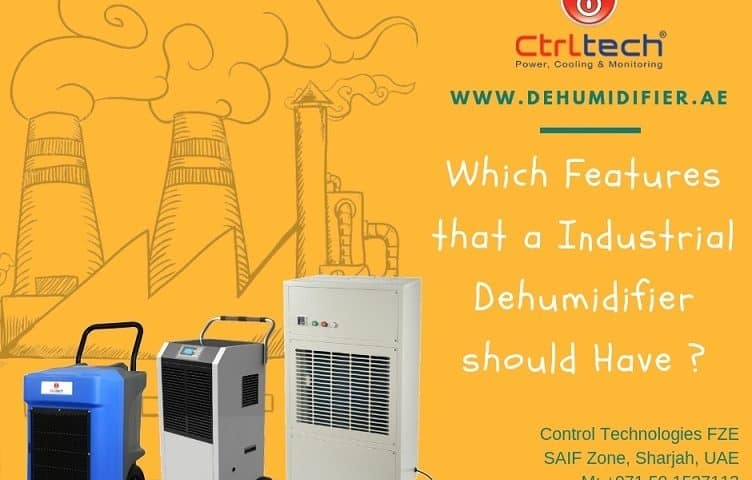 Which features that a industrial dehumidifier should have