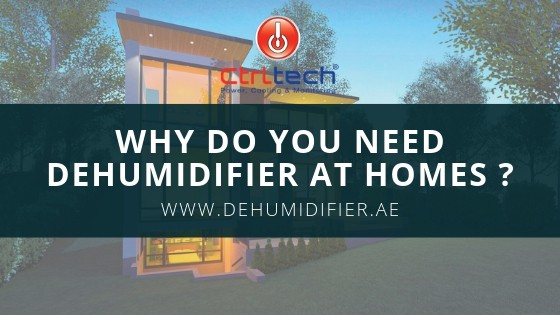 Why do you need dehumidifier at homes in Dubai